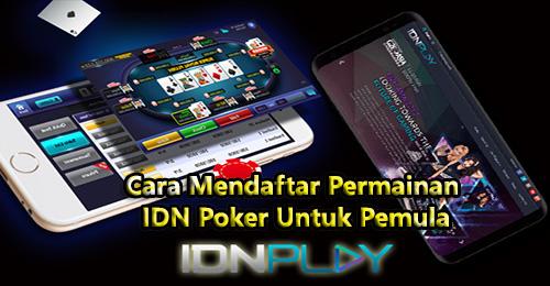 Cara Mendaftar Permainan IDN Poker Untuk Pemula