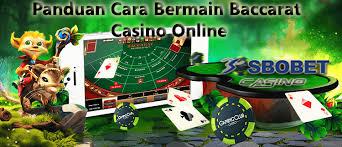 Panduan Cara Bermain Baccarat Casino Online